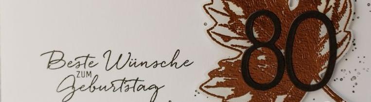 Grußkarte zum 80. Geburtstag, runder Geburstag, mit den Stempelsets Vintage Leaves und Malerische Grüße von Stampin' Up!, #CarosBastelbude carosbastelbude.wordpress.com