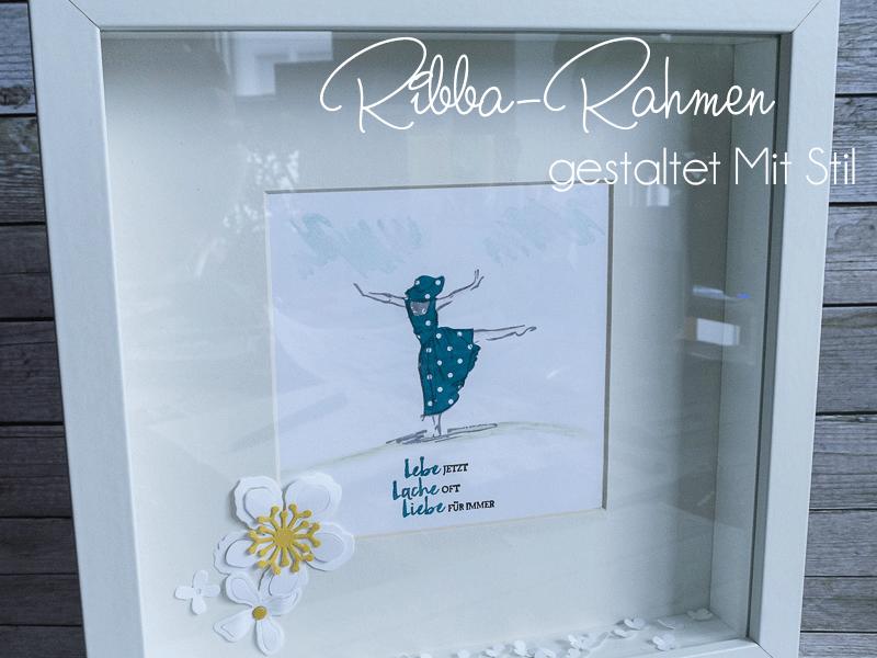 RIBBA Rahmen dekoriert mit dem Stempelset Mit Stil #CarosBastelbude