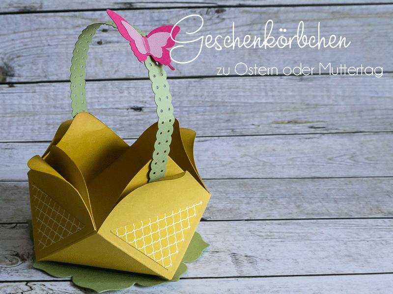 Geschenkkörbchen für Ostern oder Muttertag #CarosBastelbude