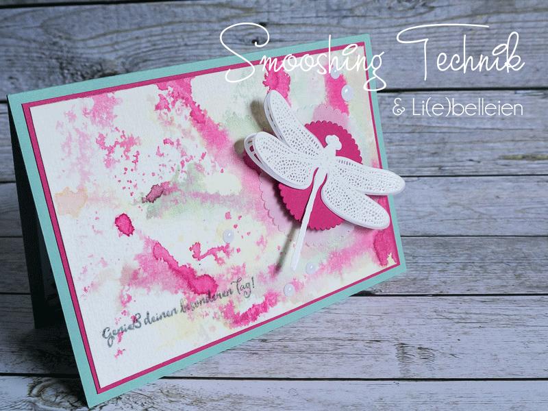 Grußkarte zum Geburtstag, Hintergrund in Smooshing Technik, Stempelset Li(e)belleien von Stampin' Up!, #CarosBastelbude