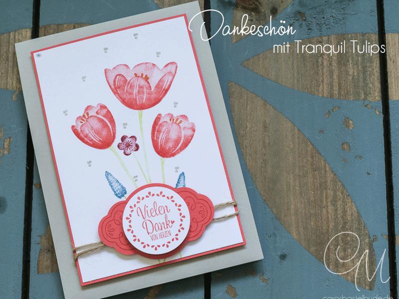 Dankeskarte mit den Sets Tranquil Tulips & Quartett fürs Etikett #CarosBastelbude
