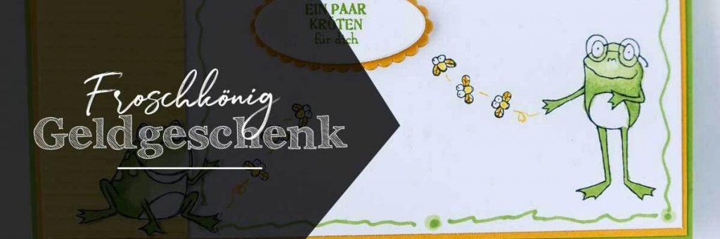 Geschenkverpackung für Geld oder Gutscheine gestaltet mit dem Stempelset Froschkönig von Stampin' Up!, Header